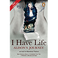 I Have Life: Alison's Journey as told to Marianne Thamm (English Edition)