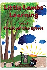 Little Lambs Learning: About Fruit of the Spirit Kindle Edition