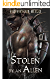 STOLEN BY AN ALIEN: An Alien Mate Romance