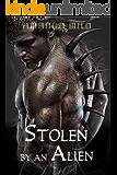 STOLEN BY AN ALIEN: An Alien Mate Romance (English Edition)