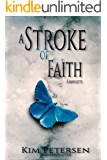A Stroke of Faith: A Novelette