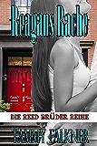 Reagans Rache  und  das Ende von  Emilys Verlobung (Die Reed Brüder Reihe 6)