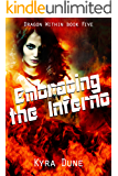 Embracing The Inferno (Dragon Within #5)