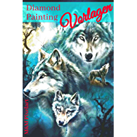 Diamond Painting Vorlagen: Familie Wolf (Diamond Painting Vorlagen von M&M Pixelart) (German Edition)