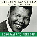 Long Walk to Freedom, Vol. 1: 1918-1962