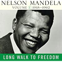 Long Walk to Freedom, Vol. 1: 1918-1962