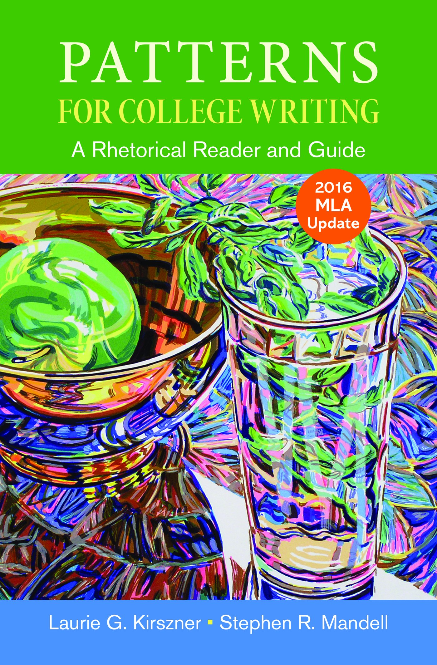 Patterns for College Writing with 2016 MLA Update by Kirszner Laurie G