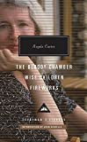 The Bloody Chamber, Wise Children, Fireworks (Everyman's Library Contemporary Classics Series)
