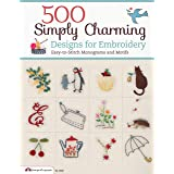 500 Simply Charming Designs for Embroidery: Easy-to-Stitch Monograms and Motifs (Design Originals) Patterns for the Home, Hol