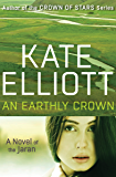 An Earthly Crown (The Novels of the Jaran Book 2)