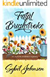 Fatal Brushstroke (An Aurora Anderson Mystery Book 1)