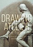 Drawing Atelier - The Figure: How to Draw in a Classical Style