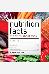 Nutrition Facts: The Truth About Food Kindle Edition