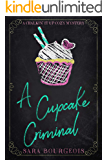 A Cupcake Criminal (A Chalkin' It Up Cozy Mystery Book 1)