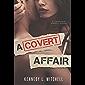 A Covert Affair: A SEAL Romance Novel