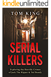 Serial Killers: Exploring the Horrific Crimes of Jack The Ripper & Ted Bundy