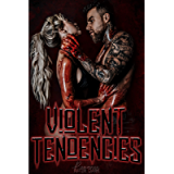 Violent Tendencies: A Bloody Antihero Anthology (Romance After Dark Anthologies Book 1)