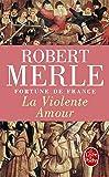 Fortune de France, la violente amour, tome 5