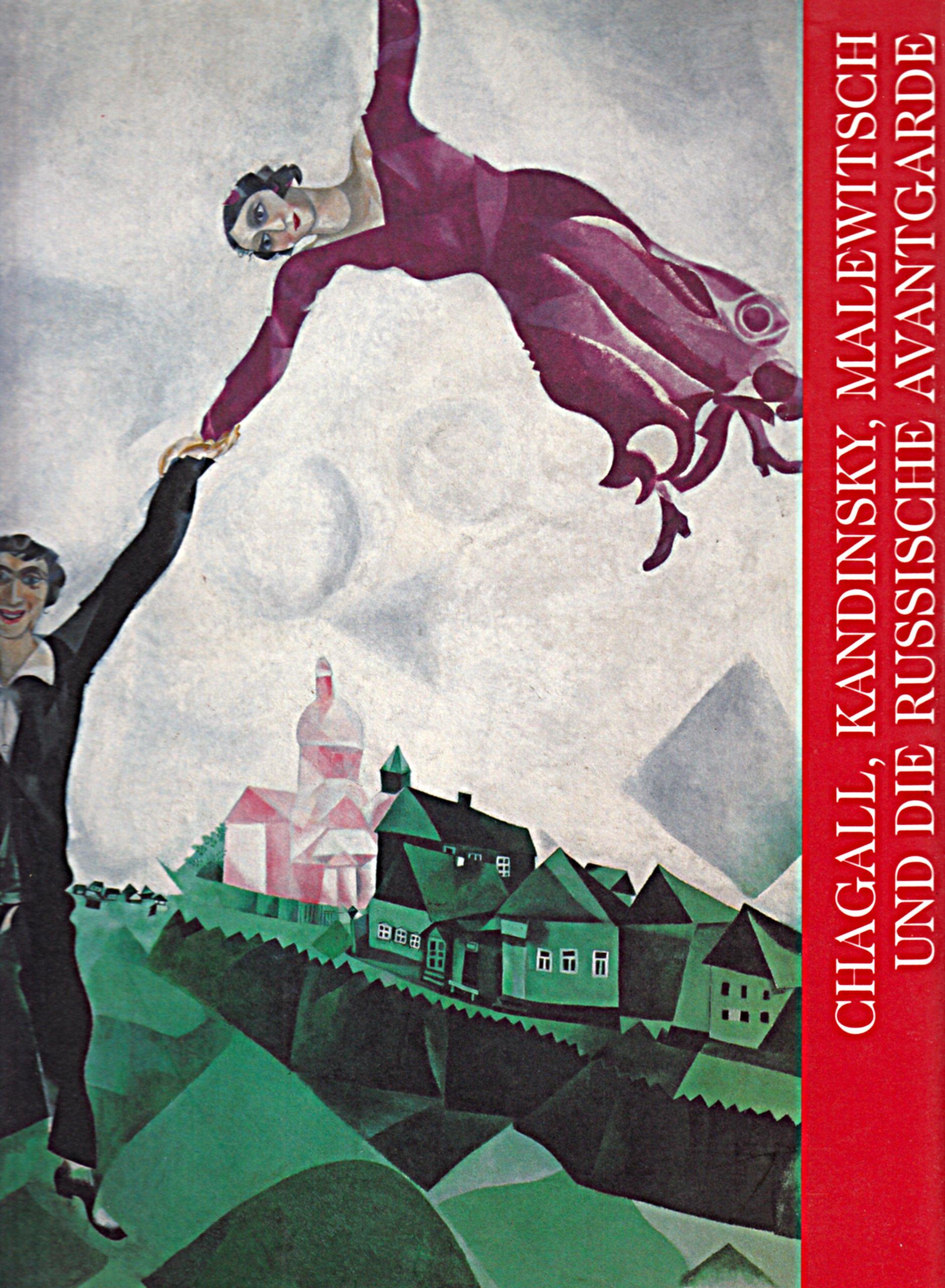 Chagall, Kandinsky, Malewitsch und die Russische Avantgarde