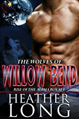 Rise of the Alpha: Wolves of Willow Bend Books 1-3 Kindle Edition