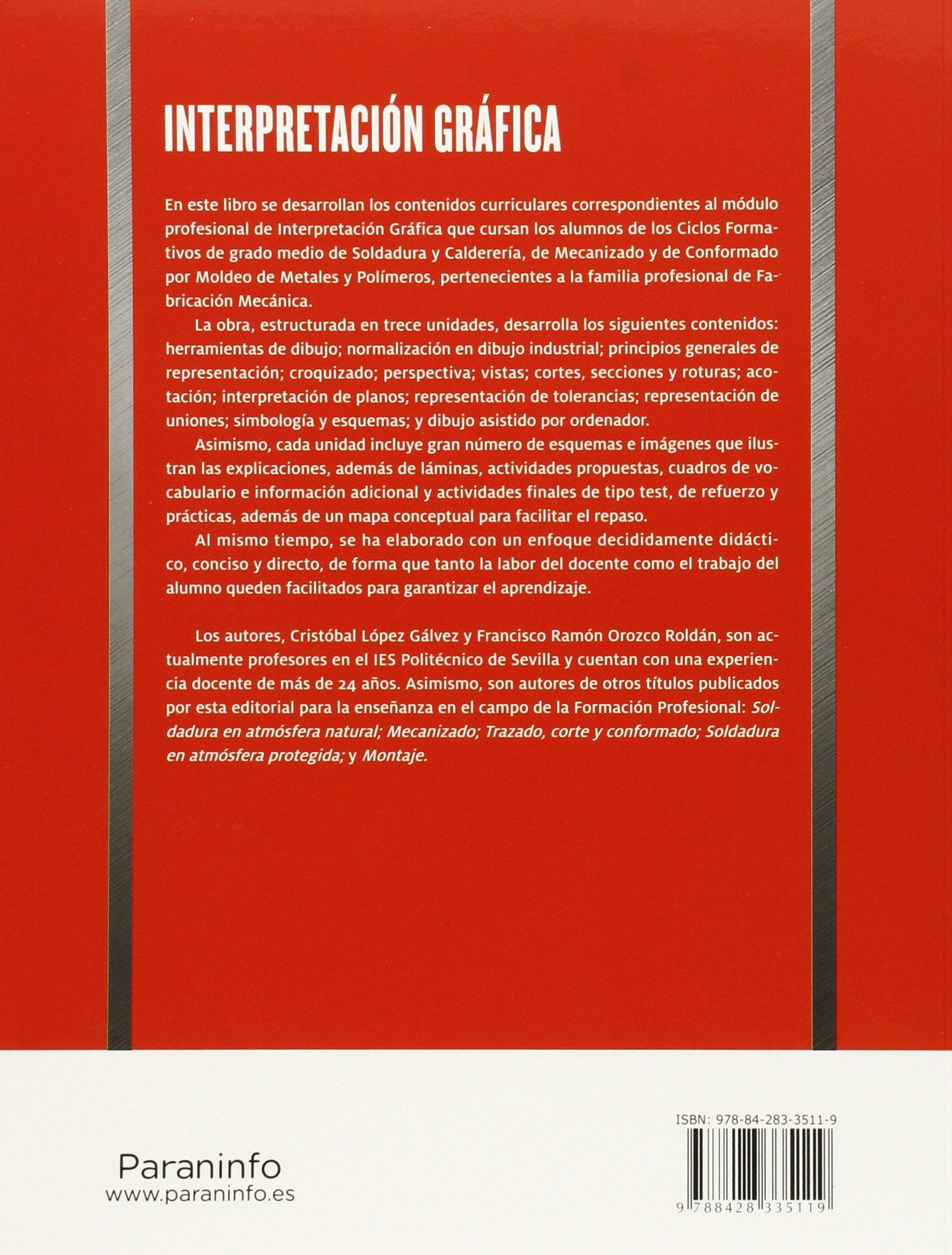 Interpretación gráfica (Fabricacion Mecanica): Amazon.es: FRANCISCO RAMÓN OROZCO ROLDÁN, CRISTOBAL LÓPEZ GÁLVEZ: Libros