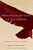 Dragons In The Land Of The Condor: Writing Tusán