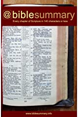 Bible Summary: Every Chapter in 140 Characters or Less Kindle Edition