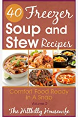 Freezer Soups & Stews Volume 2 - Easy to Make and Sure to Satisfy Kindle Edition