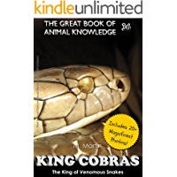 King Cobras: King of Venomous Snakes (The Great Book of Animal Knowledge 36)