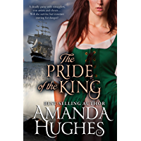 The Pride of the King (Bold Women of the 18th Century Series Book 2) (English Edition)
