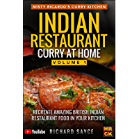 Indian Restaurant Curry at Home Volume 1: Misty Ricardo's Curry Kitchen