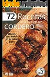 72 RECETAS PARA PREPARAR CON CORDERO: Ideales para incluir en tu menú diario (Colección Cocina Práctica  nº 12) (Spanish Edition)