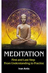 Meditation: First and Last Step - From Understanding to Practice (Existence - Consciousness - Bliss Book 2) Kindle Edition