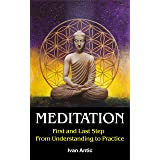 Meditation: First and Last Step - From Understanding to Practice (Existence - Consciousness - Bliss Book 2)