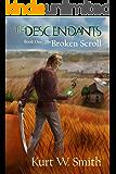 The Descendants Book One: The Broken Scroll