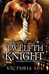 The Twelfth Knight (Guardians of Camelot Book 1) Kindle Edition