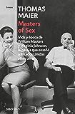 Masters of Sex: Vida y época de William Masters y Virginia Johnson, la pareja que enseñó a Estados Unidos cómo amar (Spanish Edition)
