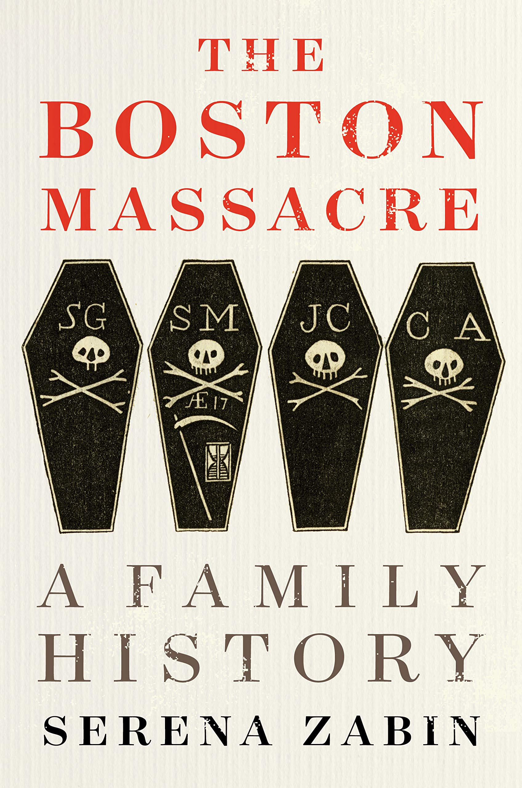 The Boston Massacre: A Family History: Zabin, Serena ...