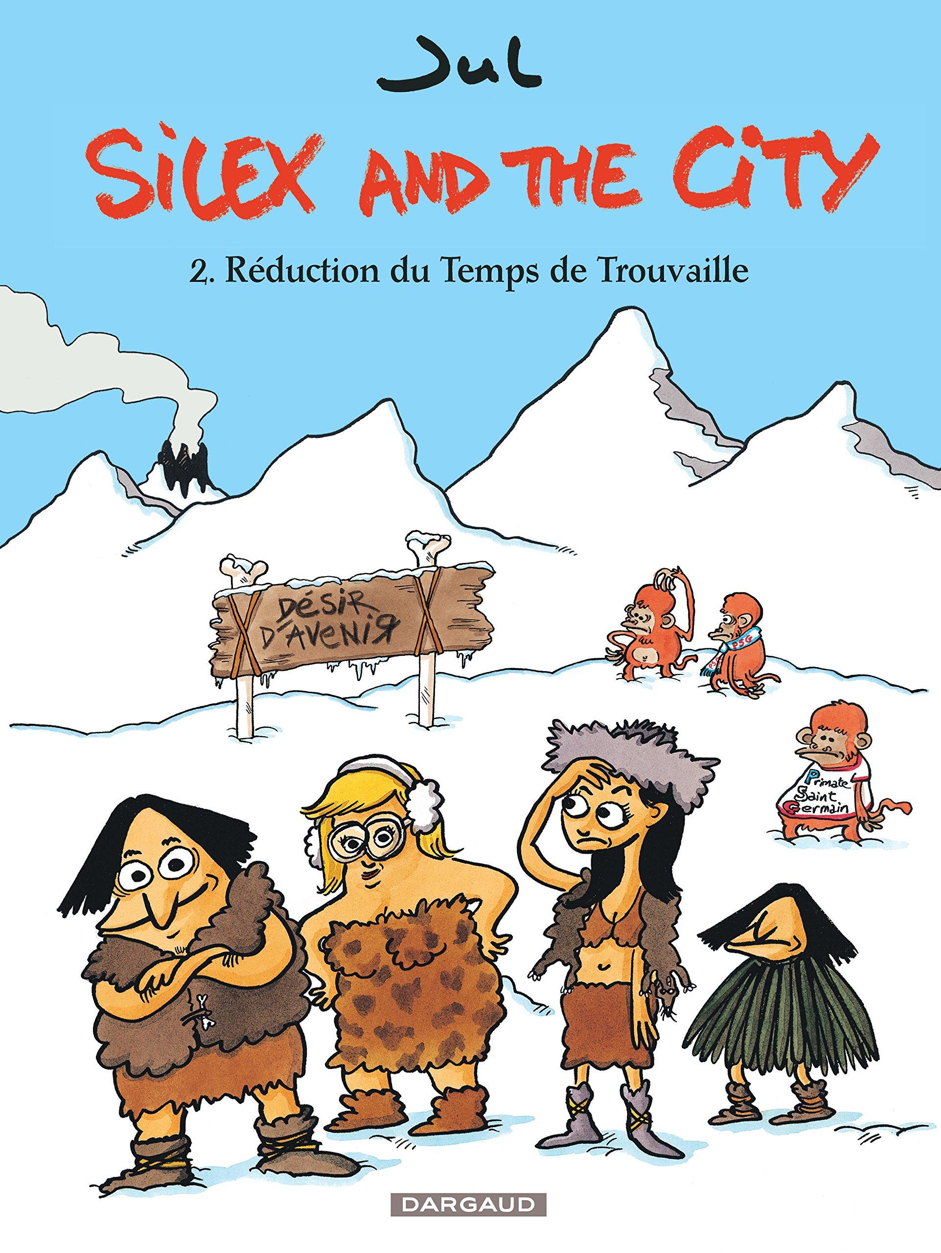 Silex and the city, Tome 2 : Réduction du Temps de Trouvaille