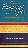 Essence of the Bhagavad Gita: A Contemporary Guide to Yoga, Meditation, and Indian Philosophy (Wisdom of India Book 2)