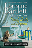 Dead, Bath and Beyond (The Victoria Square Mysteries Book 4)