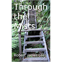 Through the Mists: Leaves from the Autobiography of a Soul in Paradise (Life after Death - a Soul in Paradise Book 1)