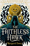 The Faithless Hawk (The Merciful Crow Series Book 2)