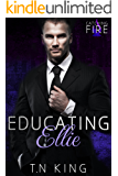 Catching Fire: Educating Ellie (Billionaire Romance Series Book 1)