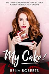 My Cake! Romance short story (The Adventures of Louise Book 1) Kindle Edition