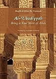 Al-Ubudiyyah: Being a True Slave of Allah