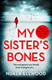 My Sister's Bones: 'A gripping rollercoaster ride of a thriller that keeps you in there right to the last page'