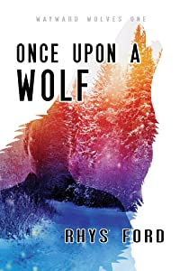 Once Upon a Wolf (The Wayward Wolves Series Book 1)