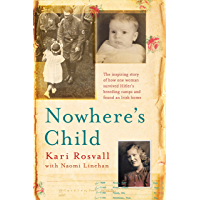 Nowhere's Child: The inspiring story of how one woman survived Hitler's breeding camps and found an Irish home