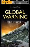 Global Warning Breaking Point: an environmental thriller